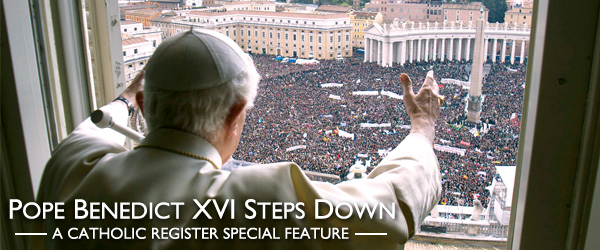 A Catholic Register Special Feature - Pope Benedict XVI steps down