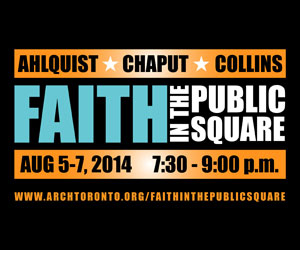 Faith in the Public Square - Aug 5-7, 2014