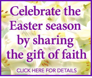 Celebrate the Easter season by sharing the gift of faith - Special Promotion - Subscription - Sale