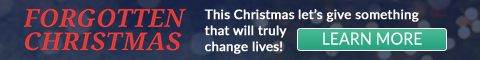Forgotten Christmas - This Christmas let's give something that will truly change lives!