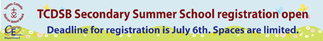 TCDSB Secondary Summer School registration open - Deadline for registration is July 6th - Spaces are limited.