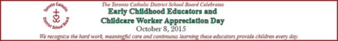 TCDSB celebrates Early Childhood Educators and Childcare Worker Appreciation Day on October 8, 2015