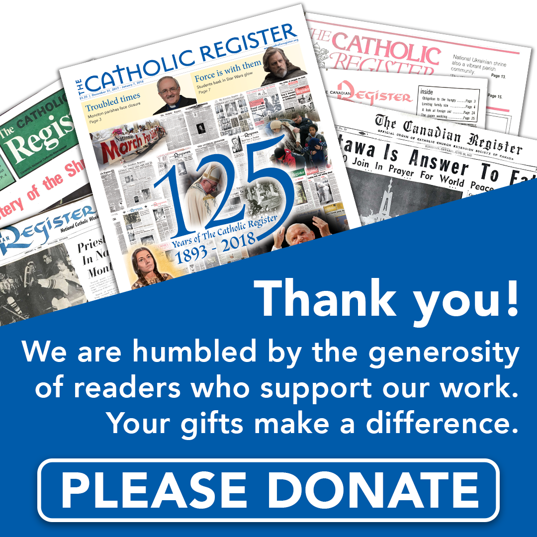 Thank you! Donate to the Catholic Register.