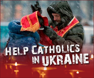 Help Catholics in Ukraine