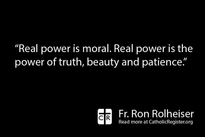 """God is never silent because beauty, innocence, helplessness and truth are never silent,"" writes Fr. Ron Rolheiser"