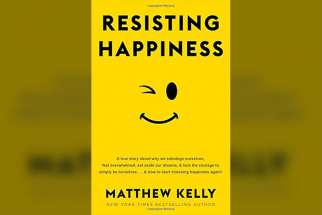 Resisting Happiness, Matthew Kelly (Beacon Publishing, 167 pages, $8.42 on Kindle at Amazon.ca).