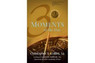 3 Moments of the Day by Christopher S. Collins, S.J.
