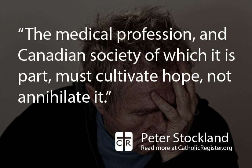 September is Suicide Prevention Month and Peter Stockland writes about Canada's contradictory attempts try to both prevent suicide while also legalize assisted suicide.