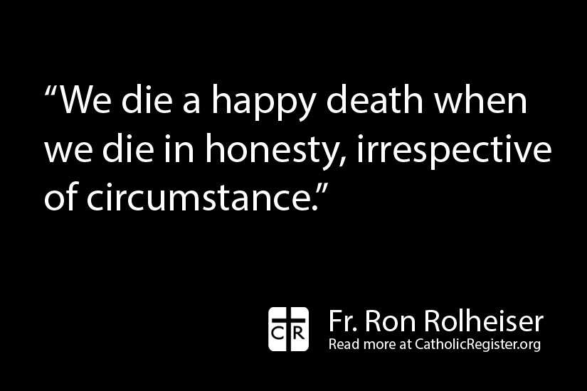 There are ups and downs in life and they should not dictate how we look at a person's entire life, writes Fr. Ron Rolheiser.