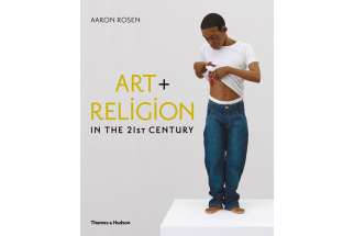 """Art + Religion in the 21st Century"" by Aaron Rosen."