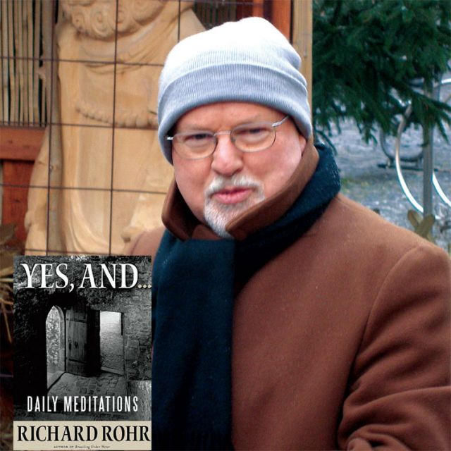 Franciscan Father Richard Rohr's Yes, And... Daily Meditations is a collection of 366 meditations — yes, leap year is included — for each day of the year.