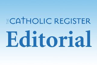Catholic Register Editorial